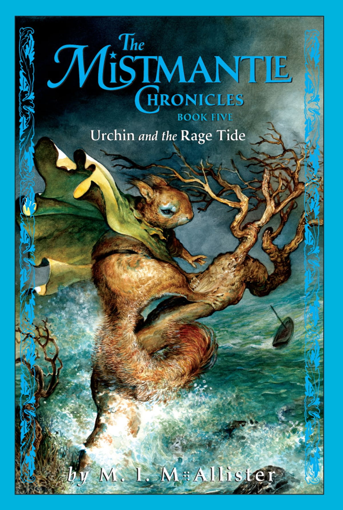 The Mistmantle Chronicles, Book Five: Urchin And The Rage Tide Ebook By  Mi Mcallister  9781423156253  Rakuten Kobo