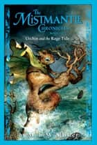 The Mistmantle Chronicles, Book Five: Urchin and the Rage Tide ebook by M.I. McAllister