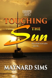 Touching the Sun - Bahama Series ebook by Maynard Sims