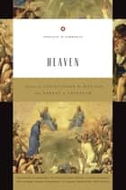 Heaven ebook by Christopher W. Morgan, Robert A. Peterson, Raymond C. Ortlund Jr.,...