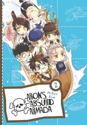 Aron's Absurd Armada, Vol. 2 ebook by MiSun Kim