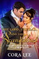 The Good, The Bad, And The Scandalous - The Heart of a Hero, #7 ebook by
