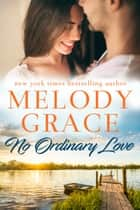 No Ordinary Love ebook by