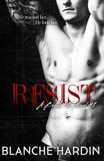 Resist (Break Her #1) ebook by Blanche Hardin
