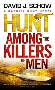 Gabriel Hunt - Hunt Among the Killers of Men ebook by David J. Schow