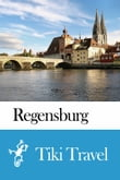 Regensburg (Germany) Travel Guide - Tiki Travel