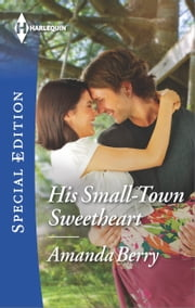 His Small-Town Sweetheart ebook by Amanda Berry