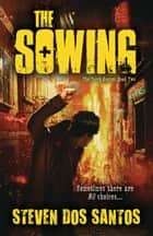 The Sowing ebook by Steven dos Santos