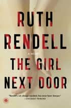 The Girl Next Door ebook by Ruth Rendell