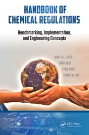 Handbook of Chemical Regulations: Benchmarking, Implementation, and Engineering Concepts ebook by Boss, Martha J.