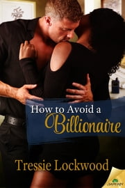 How to Avoid a Billionaire ebook by Tressie Lockwood