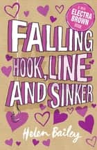 Falling Hook, Line and Sinker - Book 5 eBook by Helen Bailey