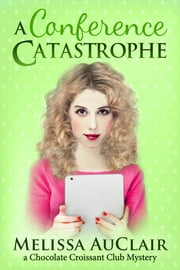 A Conference Catastrophe ebook by Melissa AuClair