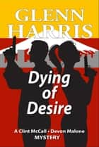 Dying of Desire ebook by Glenn Harris