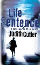Life Sentence ebook by Judith Cutler