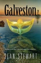 Galveston ebook by Sean Stewart