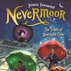 Nevermoor: The Trials of Morrigan Crow - Nevermoor 1 audiobook by Jessica Townsend