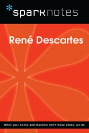 Rene Descartes (SparkNotes Philosophy Guide) eBook by SparkNotes