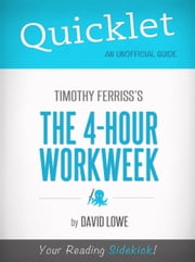 Quicklet on The 4-Hour Work Week by Tim Ferriss (Book Study Guide, Commentary, and Review) ebook by Linda Forshaw