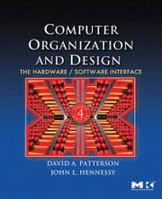 Computer Organization and Design: The Hardware/Software Interface ebook by Patterson, David A.
