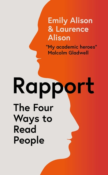 Rapport - The Four Ways to Read People ebook by Emily Alison,Laurence Alison