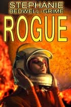 Rogue ebook by Stephanie Bedwell-Grime