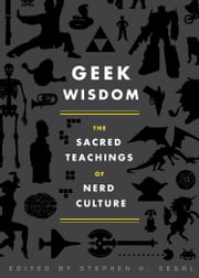 Geek Wisdom ebook by Stephen H. Segal, N. K. Jemisin, Genevieve Valentine,...