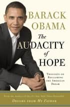 The Audacity of Hope ebook by Barack Obama