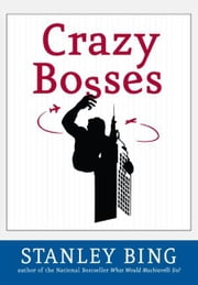 Crazy Bosses ebook by Stanley Bing
