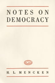 Notes On Democracy ebook by H.L. Mencken