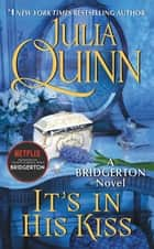 It's In His Kiss - Bridgerton eBook by Julia Quinn