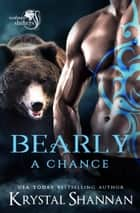 Bearly A Chance - Soulmate Shifters World ebook by Krystal Shannan