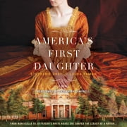 America's First Daughter - A Novel audiobook by Stephanie Dray, Laura Kamoie