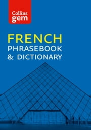 Collins Gem French Phrasebook and Dictionary (Collins Gem) ebook by Collins Dictionaries