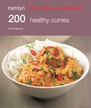 200 Healthy Curries - Hamlyn All Colour Cookbook ebook by Sunil Vijayakar