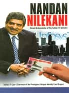 Nandan Nilekani: Brand Ambassador of the Indian IT Industry ebook by Rajiv Tiwari