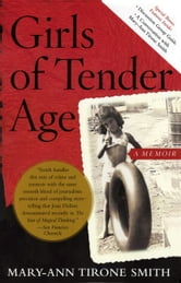 Girls of Tender Age - A Memoir ebook by Mary-Ann Tirone Smith