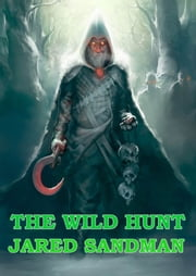 The Wild Hunt ebook by Jared Sandman