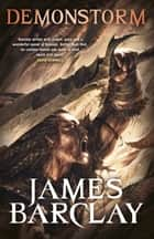 Demonstorm - The Legends of the Raven 3 ebook by James Barclay