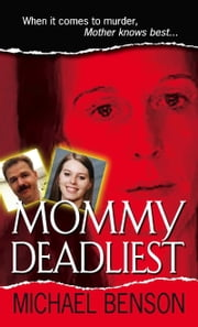 Mommy Deadliest ebook by Michael Benson