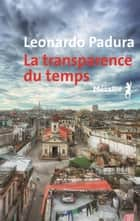 La transparence du temps ebook by