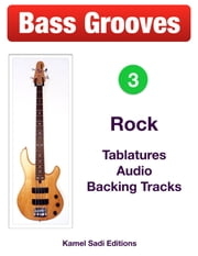 Bass Grooves Vol. 3 - Rock ebook by Kamel Sadi