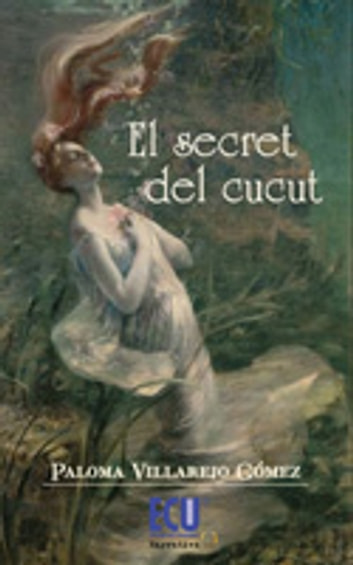 El secret del cucut ebook by Paloma Villarejo Gómez
