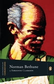 Extraordinary Canadians Norman Bethune