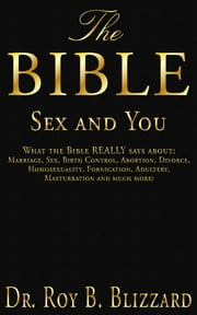 The Bible Sex and You ebook by Roy B. Blizzard
