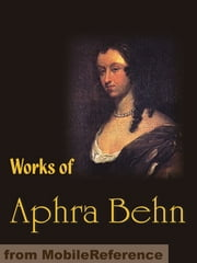 Works Of Aphra Behn: Oroonoko Or The Royal Slave, The Rover, The City Heiress And Love Letters Between A Nobleman And His Sister (Mobi Collected Works) ebook by Aphra Behn