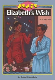 Elizabeth's Wish (NEATE #2) ebook by Chocolate, Deborah Newton