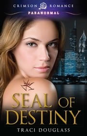 Seal of Destiny ebook by Traci Douglass