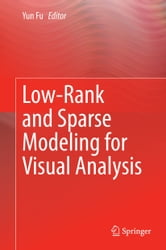 Low-Rank and Sparse Modeling for Visual Analysis ebook by