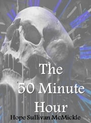 The 50 Minute Hour ebook by Hope Sullivan McMickle